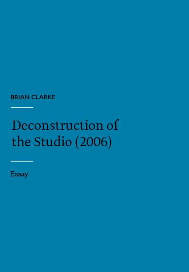 Text box: Brian Clarke - Deconstruction of the Studio