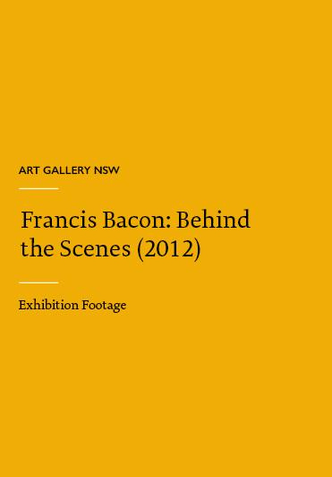 Francis Bacon: Behind the Scenes